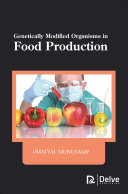 Genetically Modified Organisms in Food Production