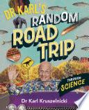 Dr Karl s Random Road Trip Through Science