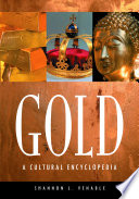 Gold A Cultural Encyclopedia