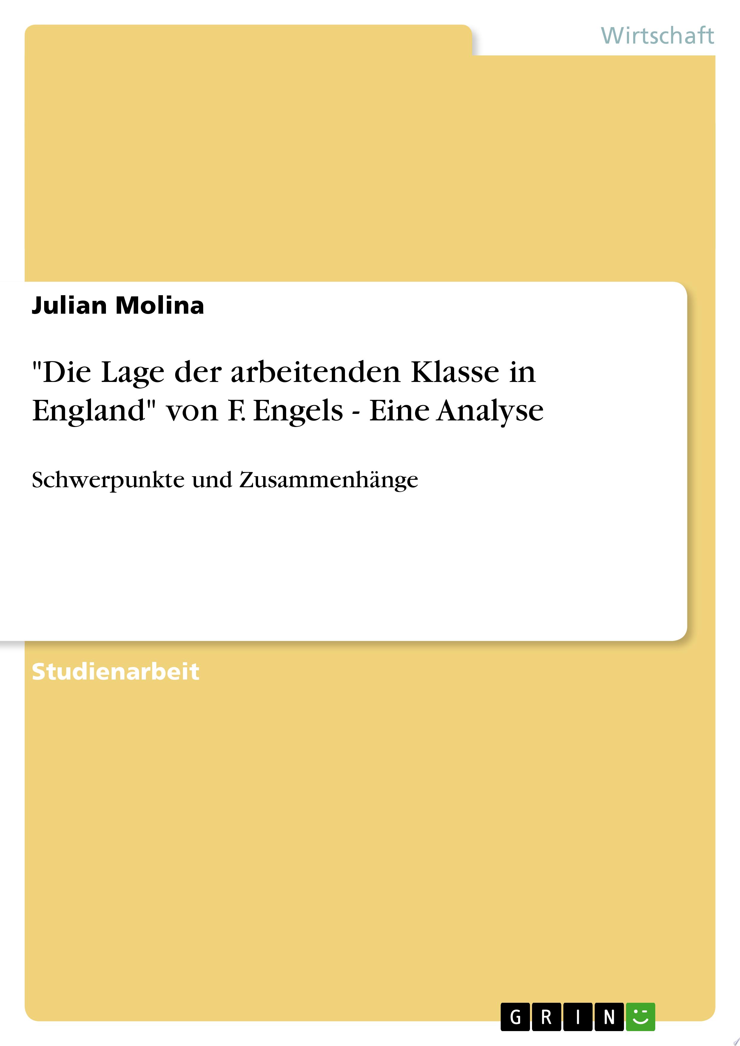 Die Lage der arbeitenden Klasse in England  von F  Engels   Eine Analyse