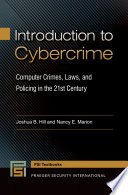 Introduction to Cybercrime: Computer Crimes, Laws, and Policing in the 21st Century