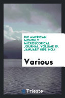 The American Monthly Microscopical Journal Volume 19 January 1898