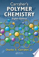 Carraher's Polymer Chemistry, Eighth Edition