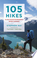 105 Hikes in and Around Southwestern British Columbia