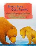 Brody Bear Goes Fishing / Brody Der Bär Geht Fischen