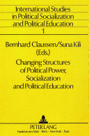 Changing Structures of Political Power  Socialization and Political Education