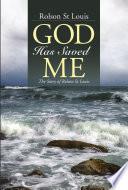 God Has Saved Me