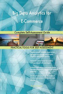 Big Data Analytics for E Commerce Complete Self Assessment Guide