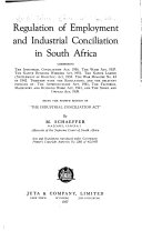 Regulation Of Employment And Industrial Conciliation In South Africa Comprising The Industrial Conciliation Act 1956 The Wage Act 1937 The Native Building Workers Act 1951 The Native Labour Settlement Of Disputes Act 1953 The War Measure No 43 Of 1942