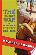 The Great War in Hollywood Memory  1918 1939