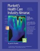 Plunkett s Health Care Industry Almanac 2007