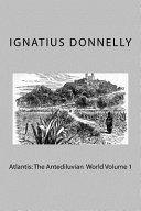 Atlantis: the Antediluvian World Volume 1 Read Online