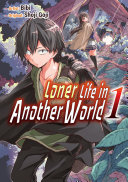 Pdf Loner Life in Another World Vol. 1 (manga) Telecharger