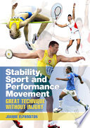 """Stability, Sport, and Performance Movement: Great Technique Without Injury"" by Joanne Elphinston"