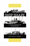 Ship Shape  a Dazzle Camouflage Sourcebook