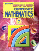 Scholar's New Syllabus Composite Mathematics 7