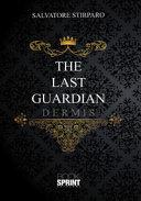 The last guardian  Dermis