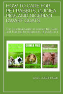 How to Care for Pet Rabbits  Guinea Pigs and Nigerian Dwarf Goats