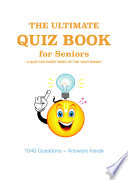 The Ultimate Quiz Book for Seniors