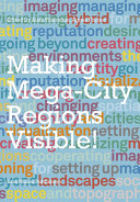 The Image And The Region Making Mega City Regions Visible  Book PDF
