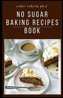 No Sugar Baking Recipes Book