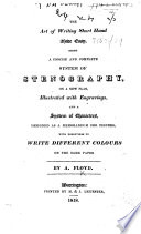 The Art of Writing Short Hand Made Easy  Being a Concise and Complete System of Stenography  Etc
