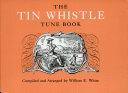 The Tin Whistle Tune Book