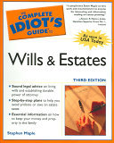 The Complete Idiot s Guide to Wills and Estates