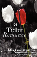A Tidbit Romance  Falling in Love with God s Word One Devotion at a Time Book