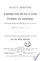 Post office  afterw   Kelly s directory of Hampshire  Dorsetshire  Wiltshire  the Isle of Wight  and the Channel Islands   Book