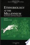 Ethnobiology at the Millennium