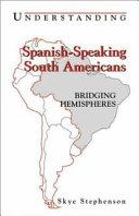 Understanding Spanish-speaking South Americans