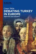 Debating Turkey in Europe