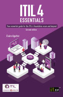 ITIL   4 Essentials  Your essential guide for the ITIL 4 Foundation exam and beyond  second edition