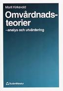 Omvårdnadsteorier : analys och utvärdering; Marit Kirkevold; 1994