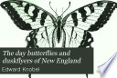 The Day Butterflies and Duskflyers of New England
