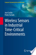 Wireless Sensors in Industrial Time Critical Environments