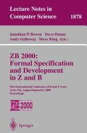 ZB 2000  Formal Specification and Development in Z and B
