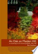 An Oak on Maiden Hill  an archaeology of the Victorian goldfields  1850 1900