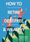 How to Retire Debt Free and Wealthy