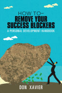 How to   Remove Your Success Blockers