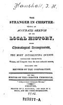 The Stranger in Chester  Giring an Accorate Sketch of Its Local History  etc