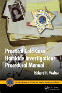 Practical Cold Case Homicide Investigations Procedural Manual