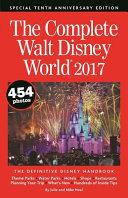 The Complete Walt Disney World 2017