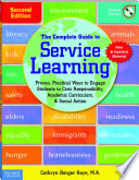 The Complete Guide to Service Learning  : Proven, Practical Ways to Engage Students in Civic Responsibility, Academic Curriculum, & Social Action
