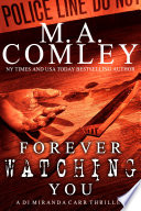 FOREVER WATCHING YOU  : A D I Miranda Carr thriller