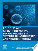 Role of Plant Growth Promoting Microorganisms in Sustainable Agriculture and Nanotechnology Book