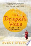 The Dragon's Voice  : How Modern Media Found Bhutan