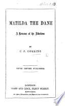 Matilda the Dane. A romance of the affections