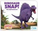 Dinosaur Snap! The Spinosaurus Pdf/ePub eBook